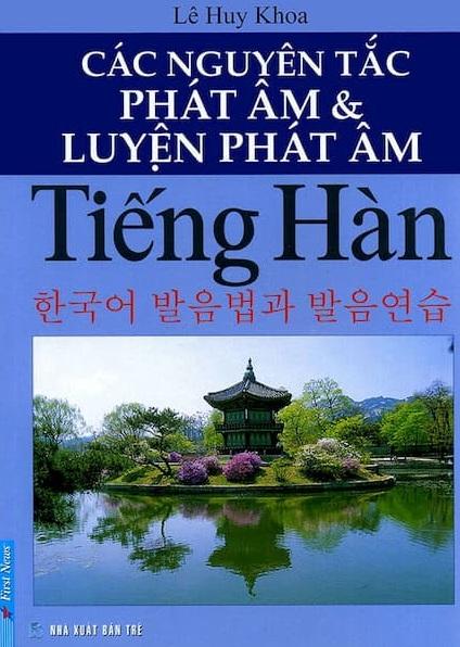 Tải sách: Các Nguyên Tắc Phát Âm Và Luyện Phát Âm Tiếng Hàn