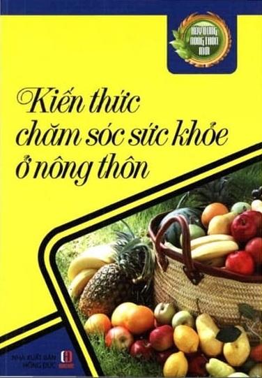 Tải sách: Kiến Thức Chăm Sóc Sức Khỏe Ở Nông Thôn