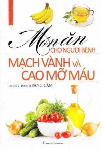 Tải sách: Món Ăn Cho Người Bệnh Mạch Vành Và Cao Mỡ Máu