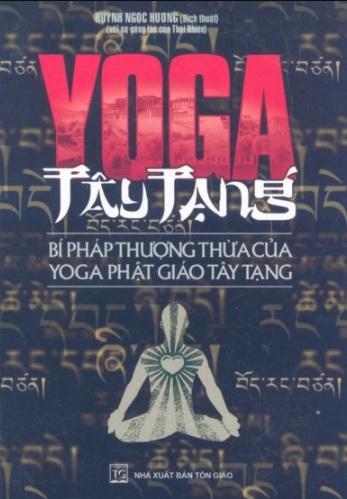 Tải sách: Yoga Tây Tạng – Bí Pháp Thượng Thừa Của Yoga Phật Giáo Tây Tạng