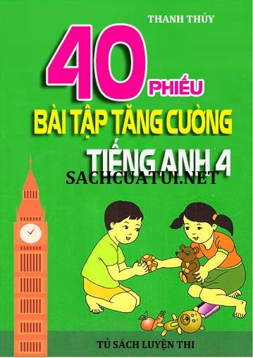 Tải sách: 40 Phiếu bài tập tăng cường tiếng anh lớp 4