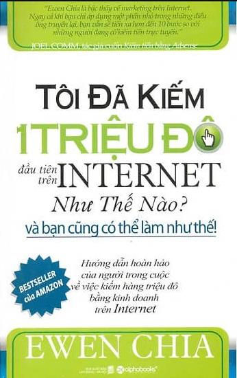 Tải sách: Tôi Đã Kiếm 1 Triệu Đô Trên Internet Như Thế Nào