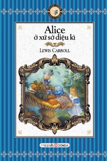 Tải sách: Alice Ở Xứ Sở Diệu Kỳ – Lewis Carroll