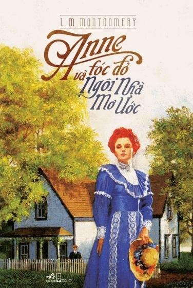 Tải sách: Anne Tóc Đỏ Và Ngôi Nhà Mơ Ước – Lucy Maud Montgomery