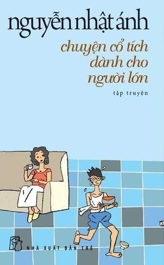 Tải sách: Chuyện Cổ Tích Dành Cho Người Lớn – Nguyễn Nhật Ánh