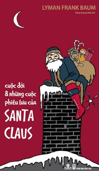 Tải sách: Cuộc Đời Và Những Cuộc Phiêu Lưu Của Santa Claus – Lyman Frank Baum