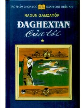 Tải sách: Đaghextan Của Tôi – Raxun Gamzatov