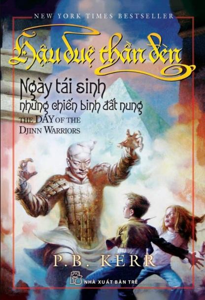 Tải sách: Hậu Duệ Thần Đèn Tập 4: Ngày Tái Sinh Những Chiến Binh Đất Nung – Philip Ballantyne Kerr