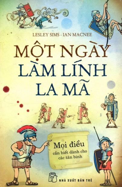 Tải sách: Một Ngày Làm Lính La Mã – Lesley Sims & Ian Mcnee