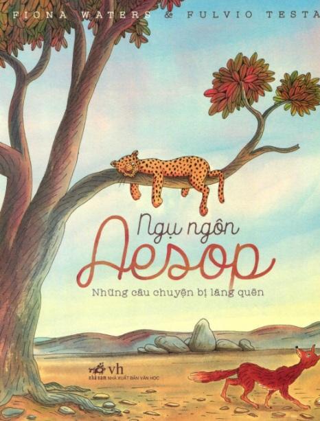 Tải sách: Ngụ Ngôn Aesop: Những Câu Chuyện Bị Lãng Quên – Fiona Waters & Fulvio Testa
