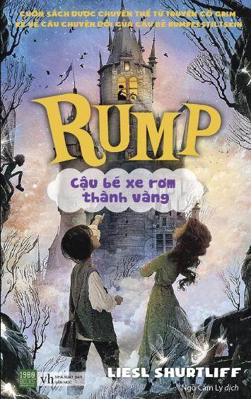 Tải sách: Rump – Cậu Bé Xe Rơm Thành Vàng – Liesl Shurtliff
