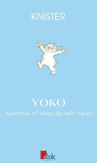 Tải sách: Yoko – Người Bạn Vô Cùng Đặc Biệt Của Tôi – Knister