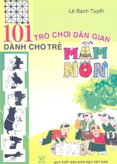 Tải sách: 101 Trò Chơi Dân Gian Dành Cho Trẻ Em Mầm Non