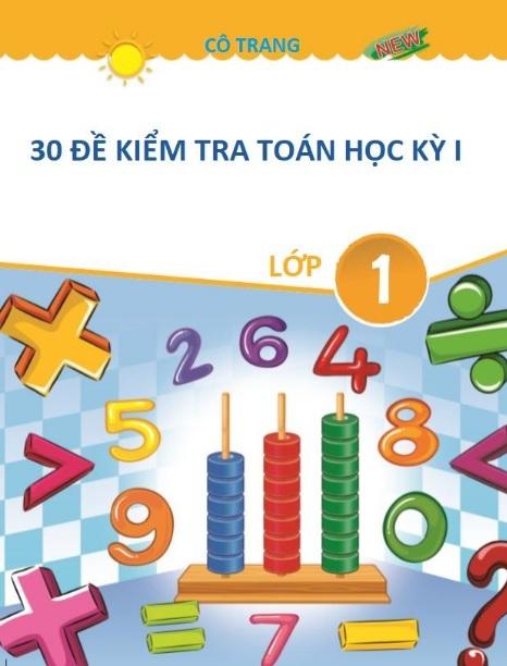 Tải sách: 30 Đề Kiểm Tra Toán Học Kỳ 1 Lớp 1