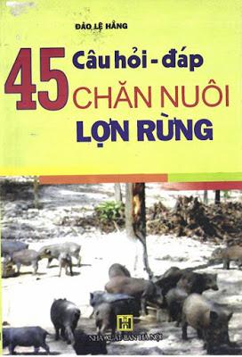 Tải sách: 45 câu hỏi – đáp chăn nuôi lợn rừng