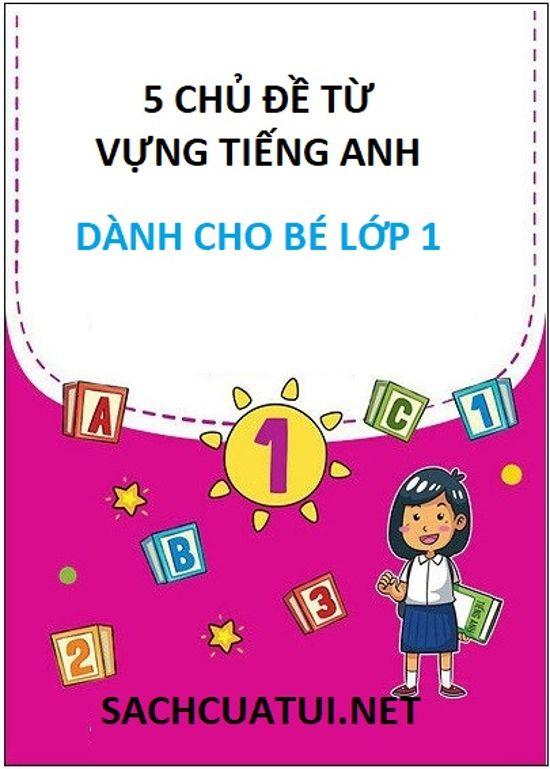 Tải sách: 5 chủ đề từ vựng tiếng anh dành cho bé lớp 1
