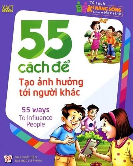 Tải sách: 55 Cách Để Tạo Ảnh Hưởng Tới Người Khác