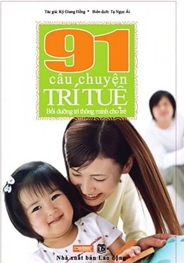 Tải sách: 91 Câu Chuyện Trí Tuệ Bồi Dưỡng Trí Thông Minh Cho Trẻ