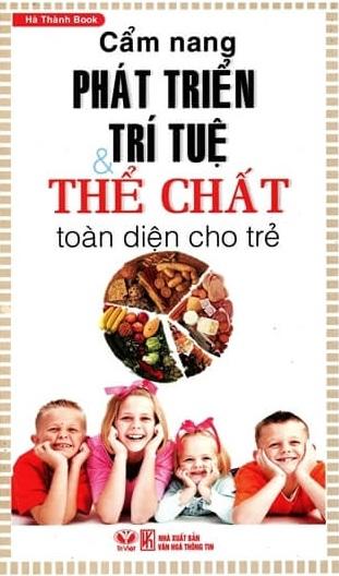 Tải sách: Cẩm Nang Phát Triển Trí Tuệ Và Thể Chất Toàn Diện Cho Trẻ