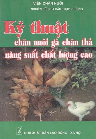 Tải sách: Kỹ Thuật Chăn Nuôi Gà Chăn Thả Năng Suất Chất Lượng Cao