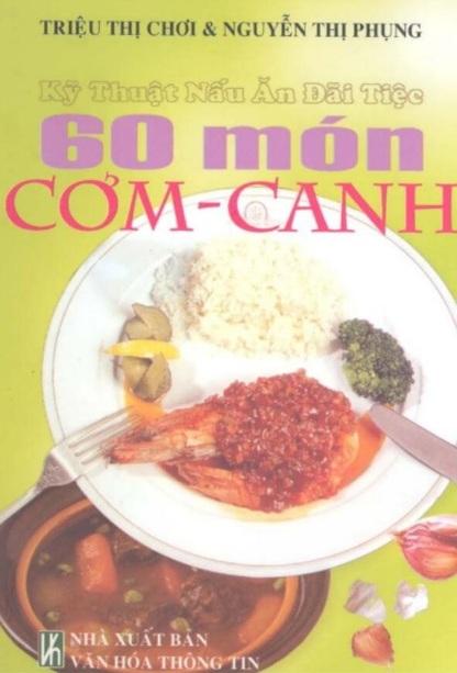 Tải sách: Kỹ Thuật Nấu Ăn Đãi Tiệc – 60 Món Cơm Canh