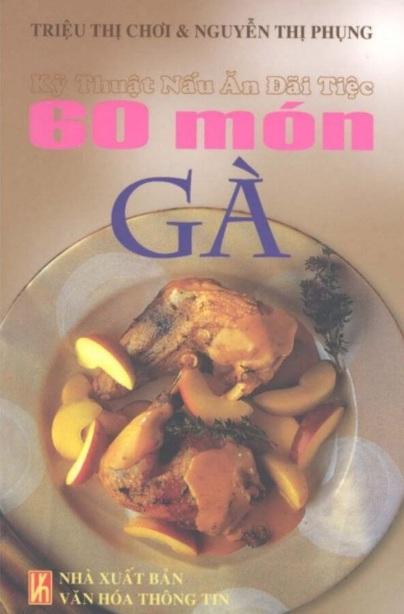 Tải sách: Kỹ Thuật Nấu Ăn Đãi Tiệc – 60 Món Gà