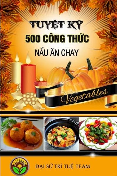 Tải sách: Tuyệt Kỹ 500 Công Thức Nấu Ăn Chay