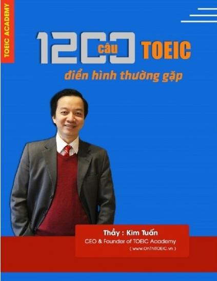 Tải sách: 1200 Câu Toeic Điển Hình Thường Gặp – Thầy Kim Tuấn (Bản Đẹp Nhất)