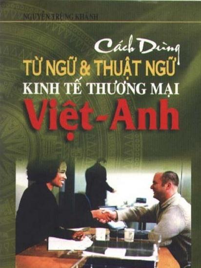 Tải sách: Cách Dùng Từ Ngữ Và Thuật Ngữ Kinh Tế Thương Mại Việt – Anh (Bản Đẹp)