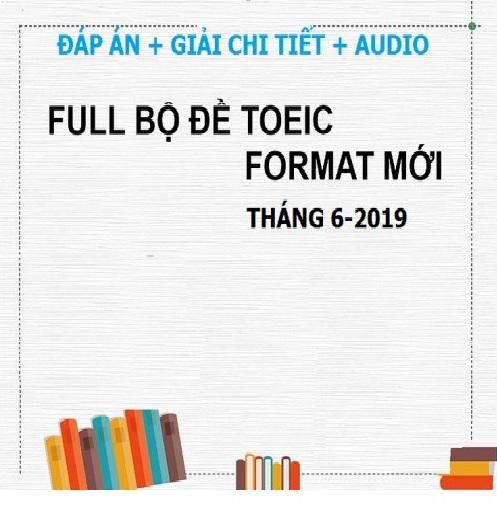 Tải sách: Đề Thi Toeic Mới Nhất Tháng 6-2019 (Đáp Án+Giải Chi Tiết+Audio) Bản Đẹp