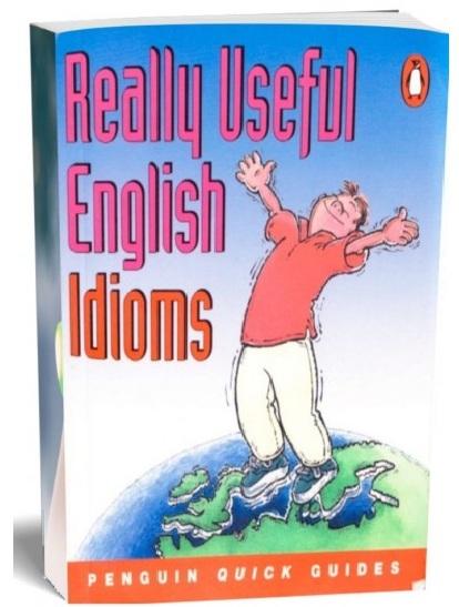 Tải sách: Really Useful English Idioms (Bản Đẹp Nhất)