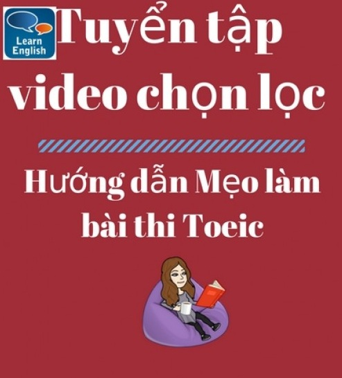 Tải sách: Tổng Hợp Trên 40 Video Mẹo Làm Chi Tiết Phần Đọc Của Đề Thi Toeic Bản Đẹp