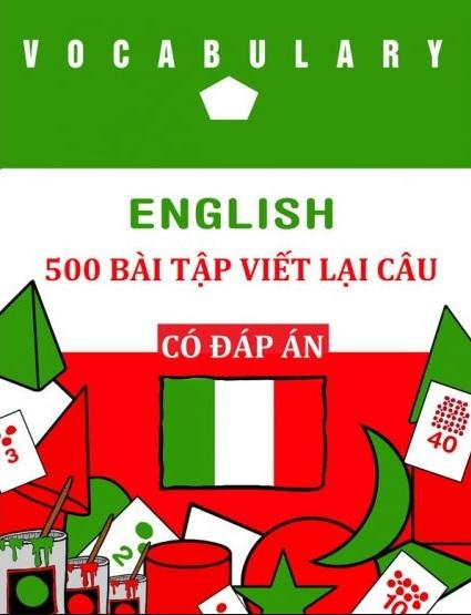 Tải sách: 500 Bài Tập Viết Lại Câu Tiếng Anh (Có Đáp Án Chi Tiết)