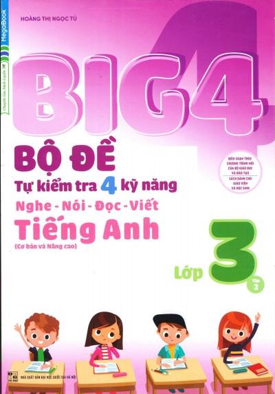 Tải sách: Big 4 Bộ Đề Tự Kiểm Tra 4 Kỹ Năng Nghe – Nói – Đọc – Viết Tiếng Anh Lớp 3 Tập 2