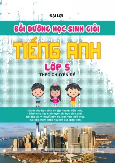 Tải sách: Bồi Dưỡng Học Sinh Giỏi Tiếng Anh Lớp 5 Theo Chuyên Đề Bản Đẹp