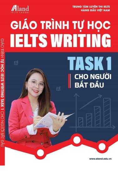 Tải sách: Giáo Trình Tự Học Writing Task 1 Cho Người Mới Bắt Đầu(Bản Đẹp)