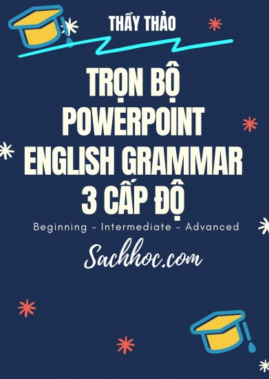 Tải sách: Trọn Bộ Powerpoint Bài Giảng Ngữ Pháp Tiếng Anh 3 Cấp Độ (Bản Đẹp)